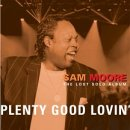 Songtexte von Sam Moore - Plenty Good Lovin': The Lost Solo Album