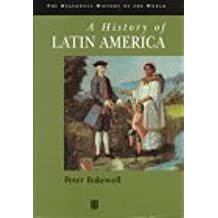 A History of Latin America: C.1450 to the Present (History of the World)