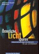 Österliche Lichtspuren: alttestamentliche Wege in die Osternacht - ein Lese- und Arbeitsbuch