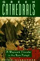 Green Cathedrals: Wayward Traveler in the Rain Forest by Brian Alexander (1996-12-06)