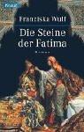 Die Steine der Fatima - Franziska Wulf