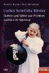 Gottes heimliche Kinder. Töchter und Söhne von Priestern erzählen ihr Schicksal
