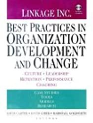 Best Practices in Organization Development and Change Handbook: Culture, Leadership, Retention, Performance, Consulting (includes CD-ROM)