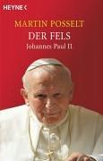 Der Fels: Johannes Paul II.
