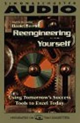Re-Engineering Yourself: Using Tomorrow's Success Tools to Excel Today (Silhouette Romances #293)