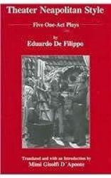 Theater Neapolitan Style: Five One-act Plays by Eduardo De Filippo