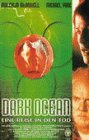 Dark Ocean - Eine Reise in den Tod [VHS]