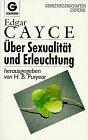 Über Sexualität und Erleuchtung - Edgar Cayce