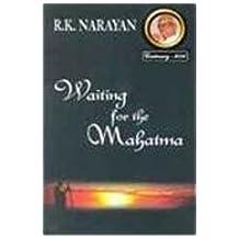 Waiting for the Mahatma by R.K. Narayan (2010-01-01)