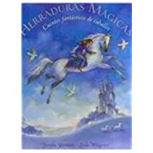 Herraduras magicas/ Magic Hoofbeats: Cuentos fantasticos de Caballos/ Fantastic Horse Tales