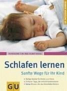 Schlafen lernen. Sanfte Wege für Ihr Kind (GU Ratgeber Kinder) von Kunze. Petra (2004) Taschenbuch