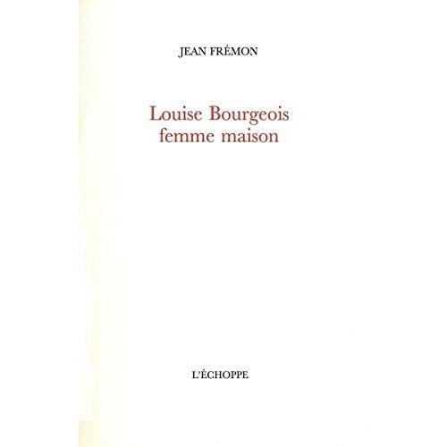 Louise Bourgeois,Femme Maison