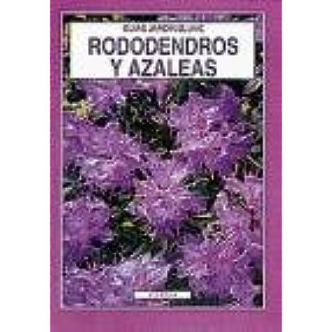 Guías Jardín. Rododendros y azaleas: Rododendros y azaleas. Guías Jardín Blume