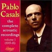 Pablo Casals: The Complete Acoustic Recordings, Vol. 1 by Pablo Casals
