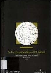 de Los Dioses Hindues a Bob Wilson: Perspectivas Sobre El Teatro del Mundo (Libros del Rojas) por Varios