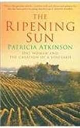 The Ripening Sun — One Woman and the Creation of a Vineyard