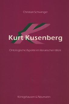 Kurt Kusenberg: Ontologische Aspekte im literarischen Werk (German Edition)