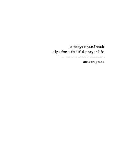 a prayer handbook: tips for a fruitful prayer life (English Edition)