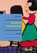 Handbuch Kinderliteratur: Grundwissen für Ausbildung und Praxis