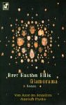 Glamorama - Bret Easton Ellis, Bret Easton Ellis