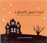A Ghostly Good Time! Halloween Songs and Sounds (2005-08-03)