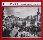 Leipzig: Ein verlorenes Stadtbild