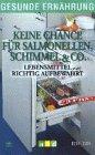 Gesunde Ernährung - Keine Chance für Salmonellen, Schimmel und Co. [VHS]