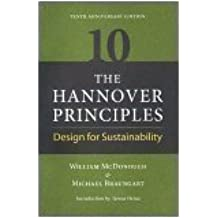 The Hannover Principles: Design for Sustainability, 10th Anniversary Edition by William McDonough (2003-08-02)
