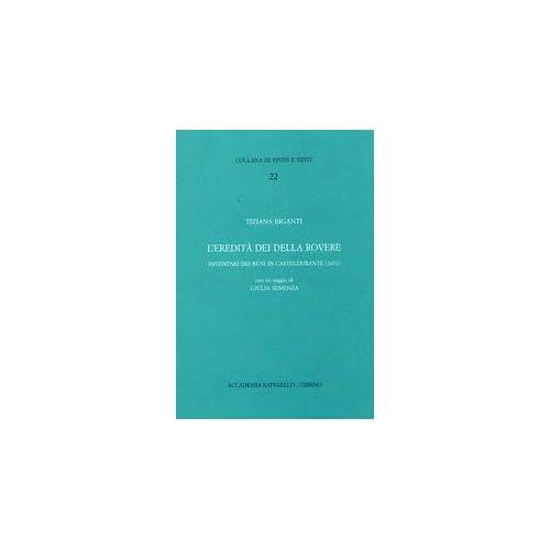 Inventario Generale Dei Beni Dell'eredità Di Francesco Maria Ii Della Rovere Nel Territorio Di Casteldurante