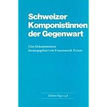 Schweizer Komponistinnen der Gegenwart: Eine Dokumentation