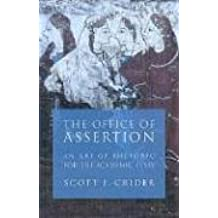 The Office Of Assertion: An Art Of Rhetoric For The Academic Essay