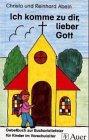 Ich komme zu dir, lieber Gott: Gebetbuch zur Eucharistiefeier für Kinder im Vorschulalter