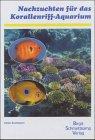 Nachzuchten fr das Korallenriff-Aquarium