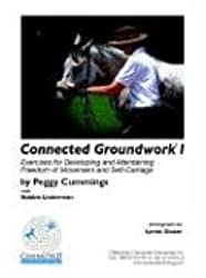 Connected Groundwork I Exercises for Developing and Maintaining Freedom of Movement and Self-Carriage