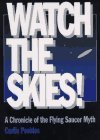 Watch the Skies!: A Chronicle of the Flying Saucer Myth by PEEBLES CURTIS (1994-03-17)