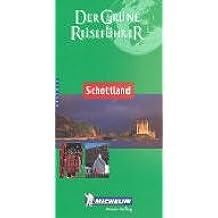 Schottland: Reise- und Sehenswürdigkeitenführer (Michelin Green Tourist Guides (German))