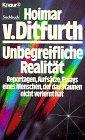 Droemer Knaur Unbegreifliche Realität. Reportagen, Aufsätze, Essays eines Menschen, der das Staunen nicht verlernt hat.