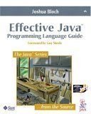 Effective Java: Programming Language Guide (Java Series) by Joshua Bloch (2001-06-15)