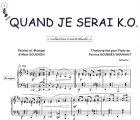Partition : Quand je serai K.O. - Piano et paroles