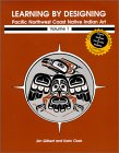 Learning by Designing: Pacific Northwest Coast Native Indian Art