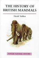 The History of British Mammals (Poyser Natural History)