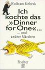 Ich kochte dasDinner for One.: und andere Märchen