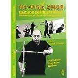 VC-Ving Chun. Klassische chinesische Waffen