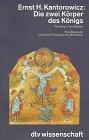 Die zwei K?rper des K?nigs: Eine Studie zur politischen Theologie des Mittelalters