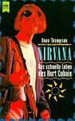Nirvana, das schnelle Leben des Kurt Cobain