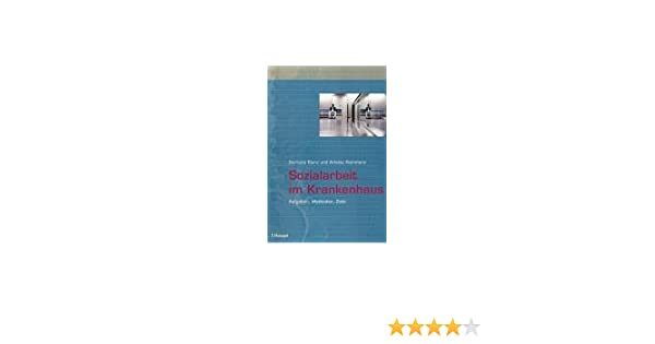 Sozialarbeit im Krankenhaus: Augaben, Methoden, Ziele: Amazon.de ...