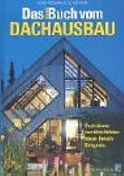 Das neue Buch vom Dachausbau / Dachräume zum Wohlfühlen: Ideen, Details, Beispiele
