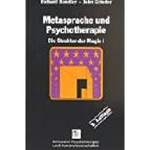 Metasprache und Psychotherapie. Die Struktur der Magie BD I