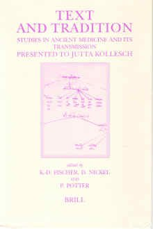 Text and Tradition: Studies in Ancient Medicine and its Transmission : Presented to Jutta Kollesch