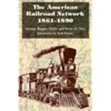 The American Railroad Network, 1861-1890